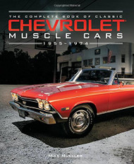 Complete Book of Classic Chevrolet Muscle Cars