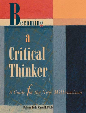 Becoming A Critical Thinker A Guide For The New Millennium