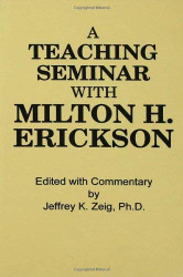 Teaching Seminar With Milton H Erickson