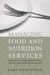 Managing Food And Nutrition Services For Culinary Hospitality And Nutrition Professionals