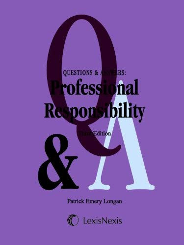 Questions And Answers Professional Responsibility