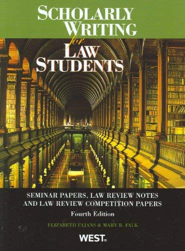 Scholarly Writing For Law Students Seminar Papers Law Review Notes And Law Review Competition Papers