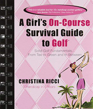 Girl's On-Course Survival Guide To Golf