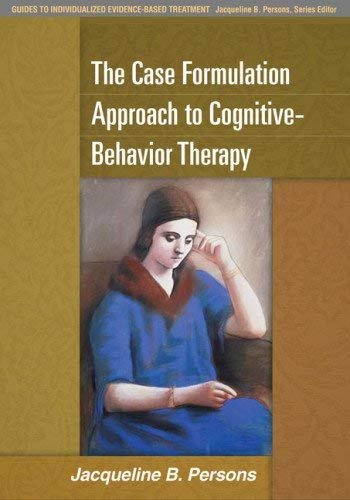 Case Formulation Approach to Cognitive-Behavior Therapy