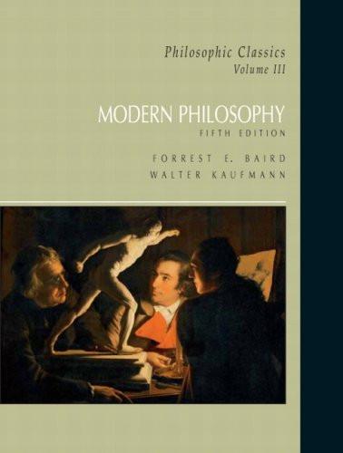 Philosophic Classics Volume 3 Modern Philosophy