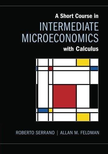Short Course In Intermediate Microeconomics With Calculus