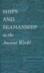 Ships and Seamanship in the Ancient World