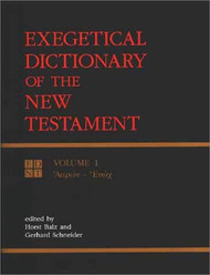 Exegetical Dictionary Of The New Testament volume 1