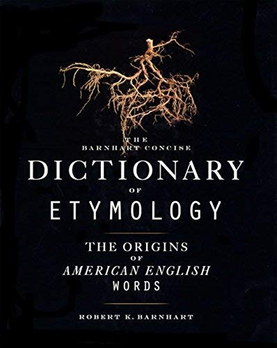 Barnhart Concise Dictionary Of Etymology
