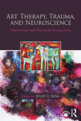 Art Therapy Trauma and Neuroscience