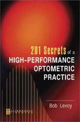 201 Secrets Of A High-Performance Optometric Practice