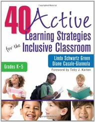 40 Active Learning Strategies For The Inclusive Classroom Grades K-5
