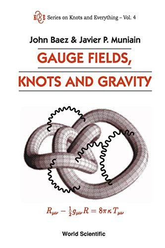 Gauge Fields Knots And Gravity
