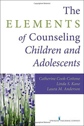 Elements Of Counseling Children And Adolescents
