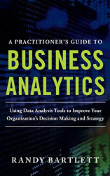 Practitioner's Guide To Business Analytics