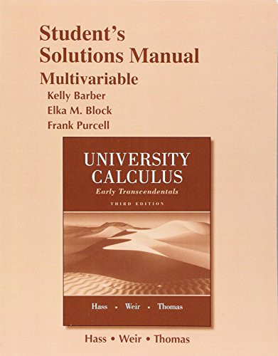 Student Solutions Manual For University Calculus Early Transcendentals