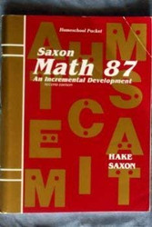 Saxon Math 87: An Incremental Development Homeschool Packet