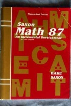 Saxon Math 87: An Incremental Development Homeschool Packet