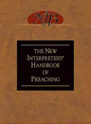 New Interpreter's Handbook of Preaching