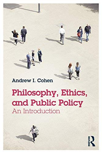 Philosophy Ethics And Public Policy