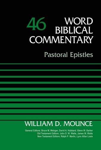 Pastoral Epistles Volume 46 (Word Biblical Commentary)