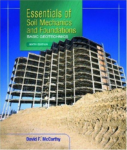 Essentials Of Soil Mechanics And Foundations