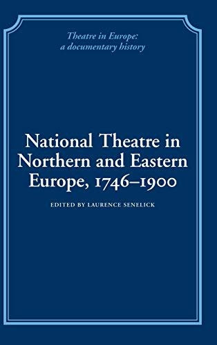 National Theatre In Northern And Eastern Europe 1746-1900