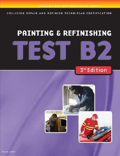 Ase Test Preparation Collision Repair And Refinish- Test B2