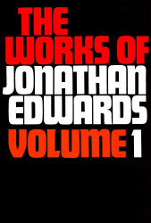 Works Of Jonathan Edwards Volume 1