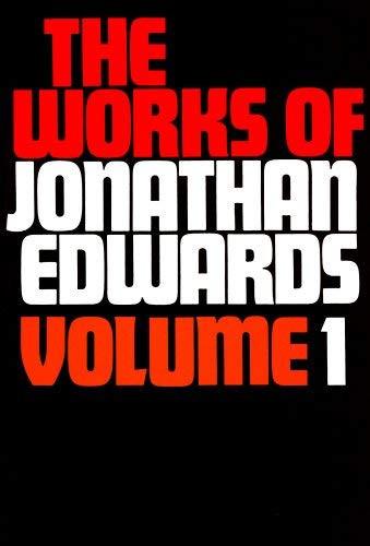 Works Of Jonathan Edwards Volume 1