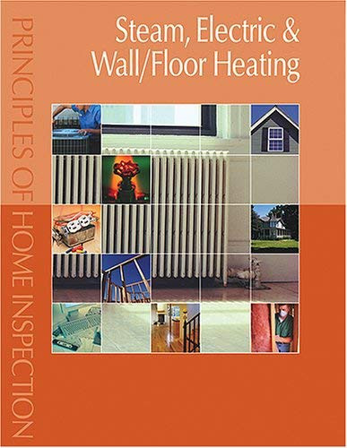 Principles of Home Inspection:  Steam Electric & Wall/Floor Heating