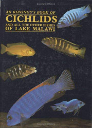 Konings's Book Of Cichlids And All The Other Fishes Of Lake Malawi