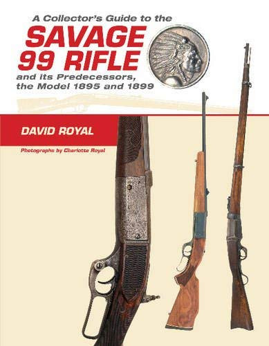 Collector's Guide to the Savage 99 Rifle and its Predecessors the Model 1895
