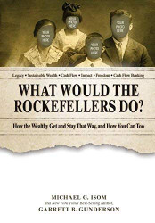 What Would the Rockefellers Do?