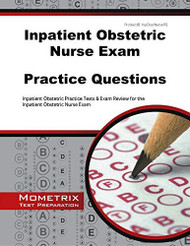 Inpatient Obstetric Nurse Exam Practice Questions