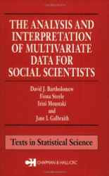Analysis And Interpretation Of Multivariate Data For Social Scientists