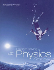 Problem Solving For Kirkpatrick/Francis' Physics
