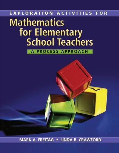Explorations Activities For Freitag's Mathematics For Elementary School Teachers