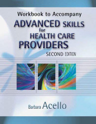 Workbook For Acello's Advanced Skills For Health Care Providers