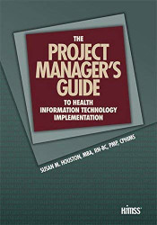 Project Manager's Guide To Health Information Technology Implementation