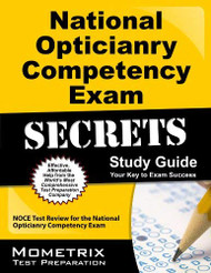 National Opticianry Competency Exam Secrets Study Guide