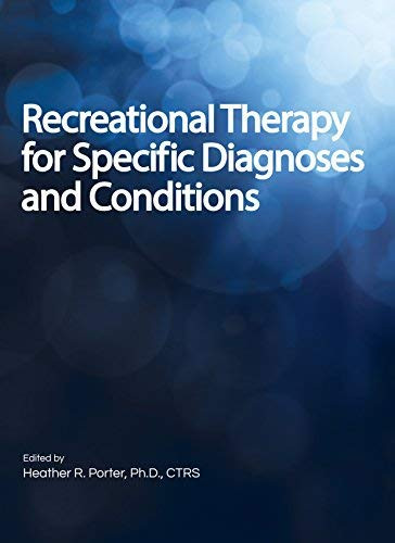 Recreational Therapy for Specific Diagnoses and Conditions