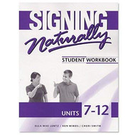 Signing Naturally Units 7-12 Student Set