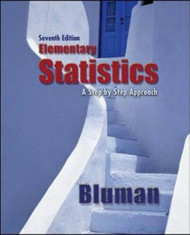 Elementary Statistics A Step-By-Step Approach  by Allan G Bluman