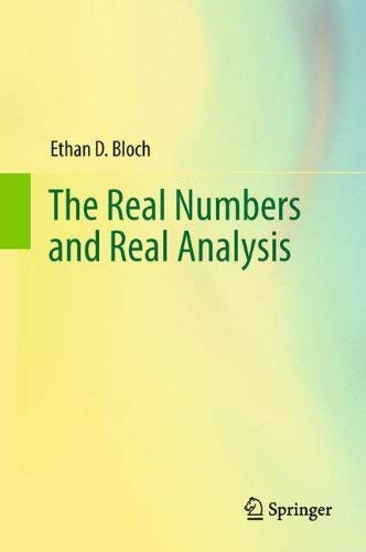 Real Numbers And Real Analysis