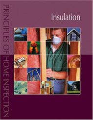 Principles of Home Inspection:  Insulation