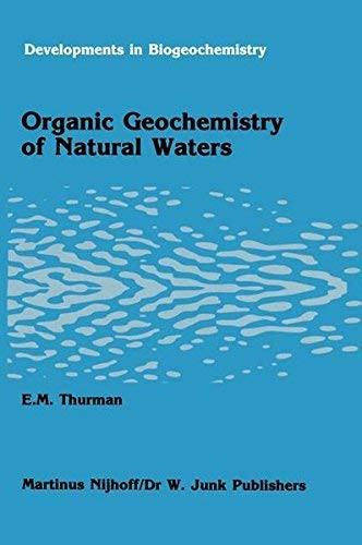 Organic Geochemistry Of Natural Waters