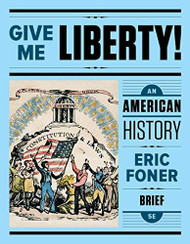 Give Me Liberty! Brief Edition