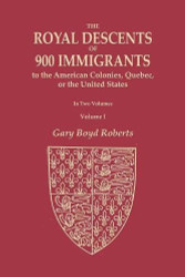 Royal Descents of 900 Immigrants to the American Colonies Quebec or the