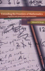 Extending The Frontiers Of Mathematics